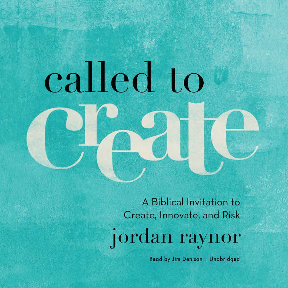 Called to Create: A Biblical Invitation to Create, Innovate, and Risk pdf