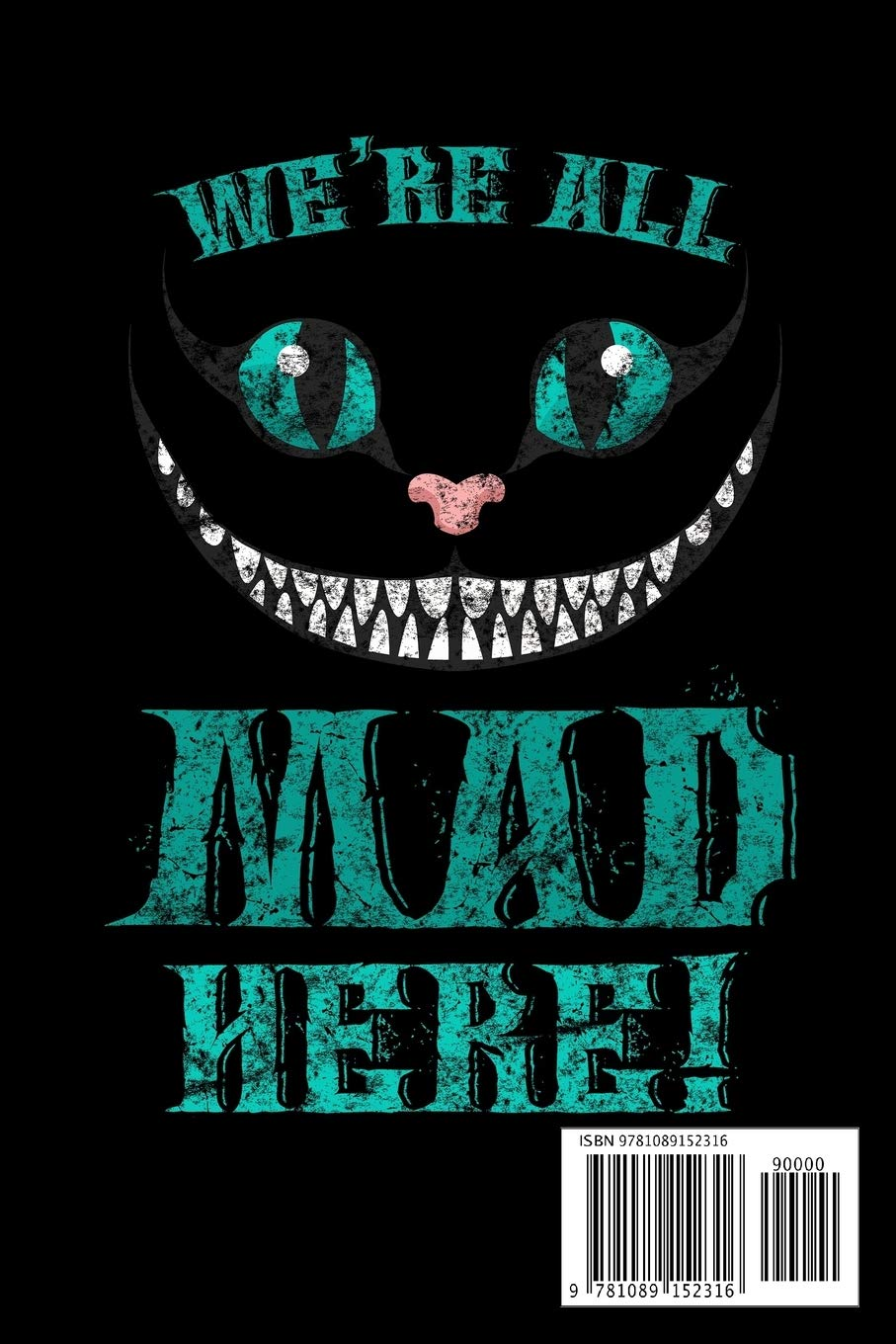 Journal We Re All Mad Here Smiling Cheshire Cat Black Lined