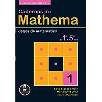 Cadernos do Mathema - Ensino Fundamental: Volume 1 - Jogos de Matemática do 1º ao 5º ano