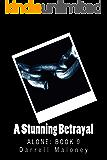 A Stunning Betrayal: Alone: Book 9