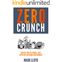 Zero Crunch: The Best Way To Ethical, Cost Effective Software Development