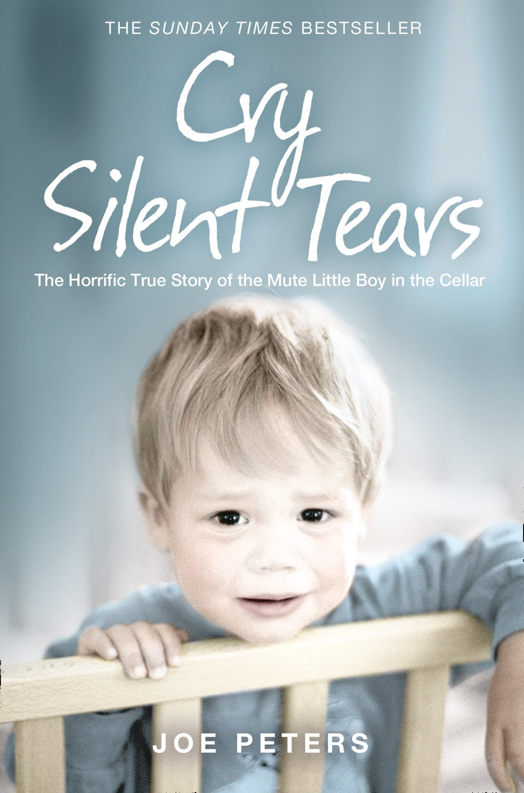 Cry Silent Tears: The horrific true story of the mute little boy in the cellar ebook