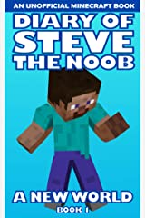 Diary of Steve the Noob: A New World (An Unofficial Minecraft Book) (Book 1) (Diary of Steve the Noob: A New World (Saga 2)) Kindle Edition