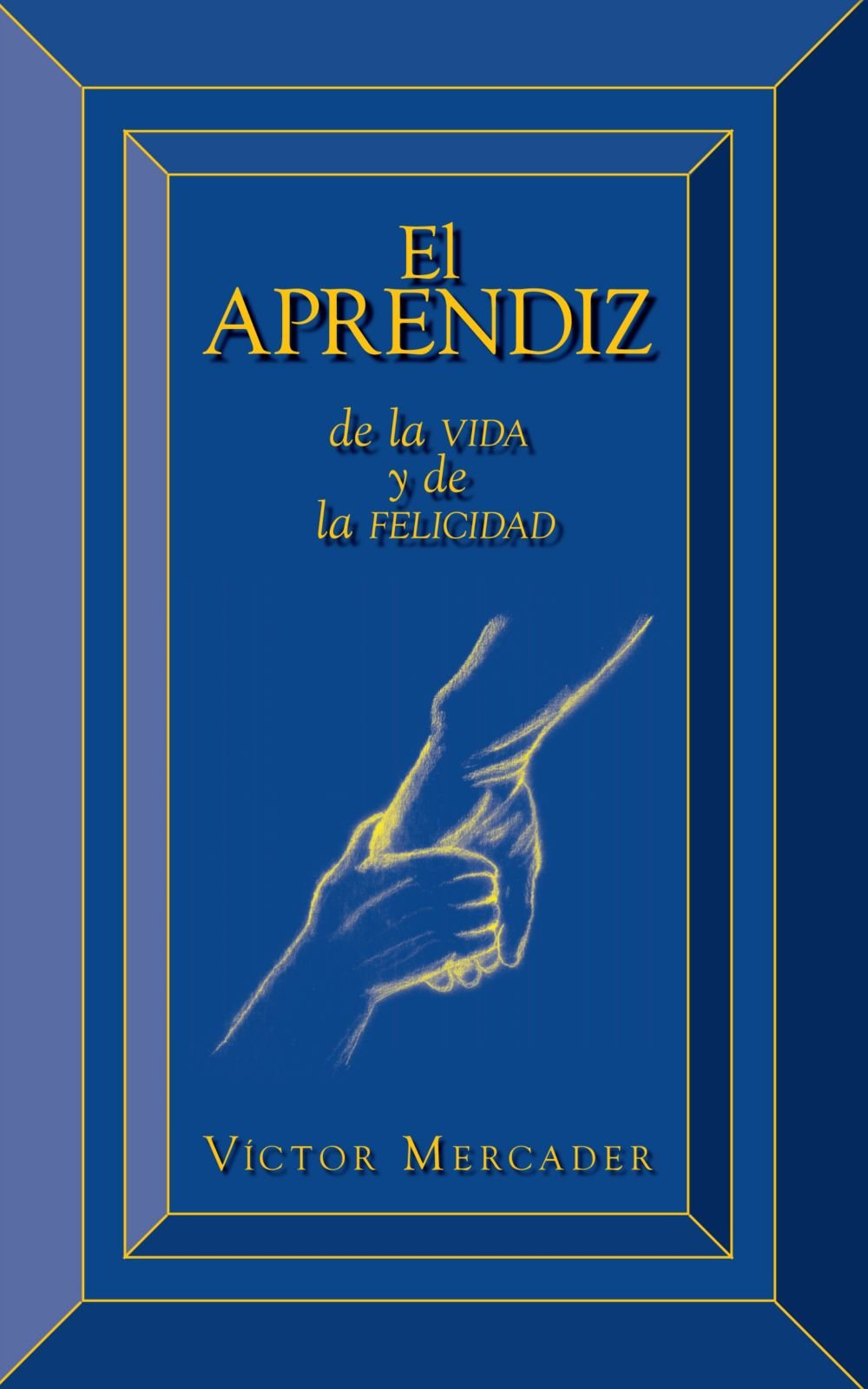 El Aprendiz: De La Vida Y De La Felicidad: Amazon.es: Victor ...
