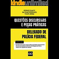 DELEGADO DE POLÍCIA FEDERAL - QUESTÕES DISCURSIVAS E PEÇAS PRÁTICAS COM RESPOSTAS - 2020: Inclui questões discursivas e…