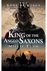 King of the Anglo Saxons (Sons of Kings Book 4) Kindle Edition