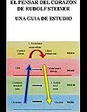 El Pensar Del Corazon De Rudolf Steiner (Spanish Edition)