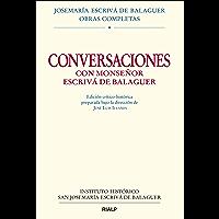 Conversaciones con Mons. Escrivá de Balaguer: Edición Crítico-Histórica (Obras Completas de san Josemaría Escrivá)