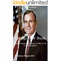 George H W Bush: The Fortune and Power of the 41 St U.S Presidents, A Biography, Political, History, U.S History, Education, Nonfiction
