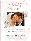 Melissa, If One Life
