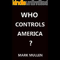 Who Controls America (English Edition)