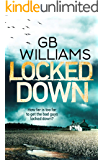 Locked Down (The Locked Trilogy Book 3)