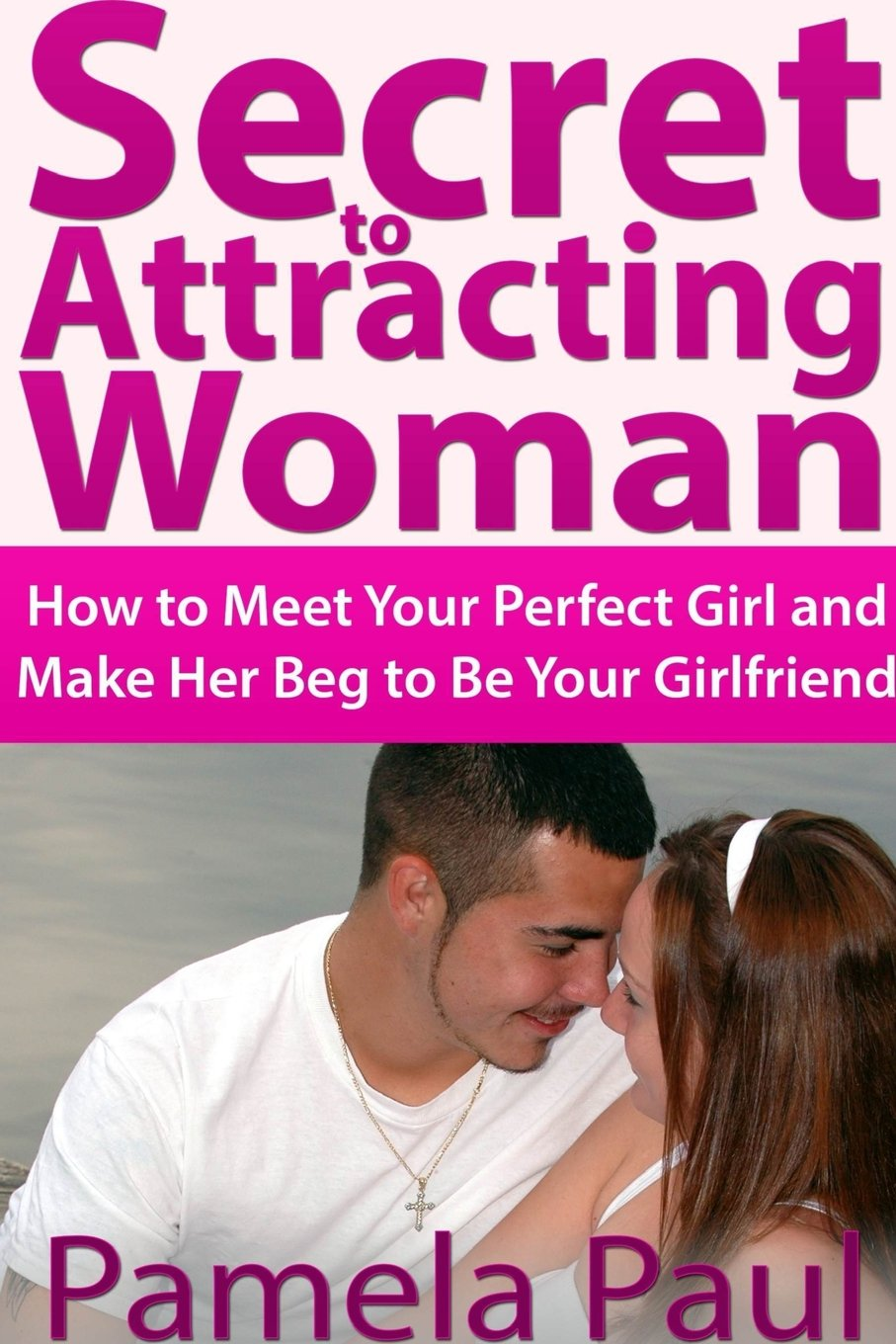 How to get the perfect girlfriend