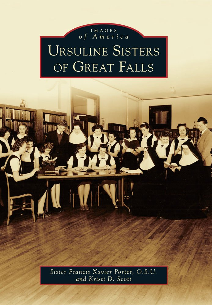 Download Ursuline Sisters of Great Falls (Images of America) ebook