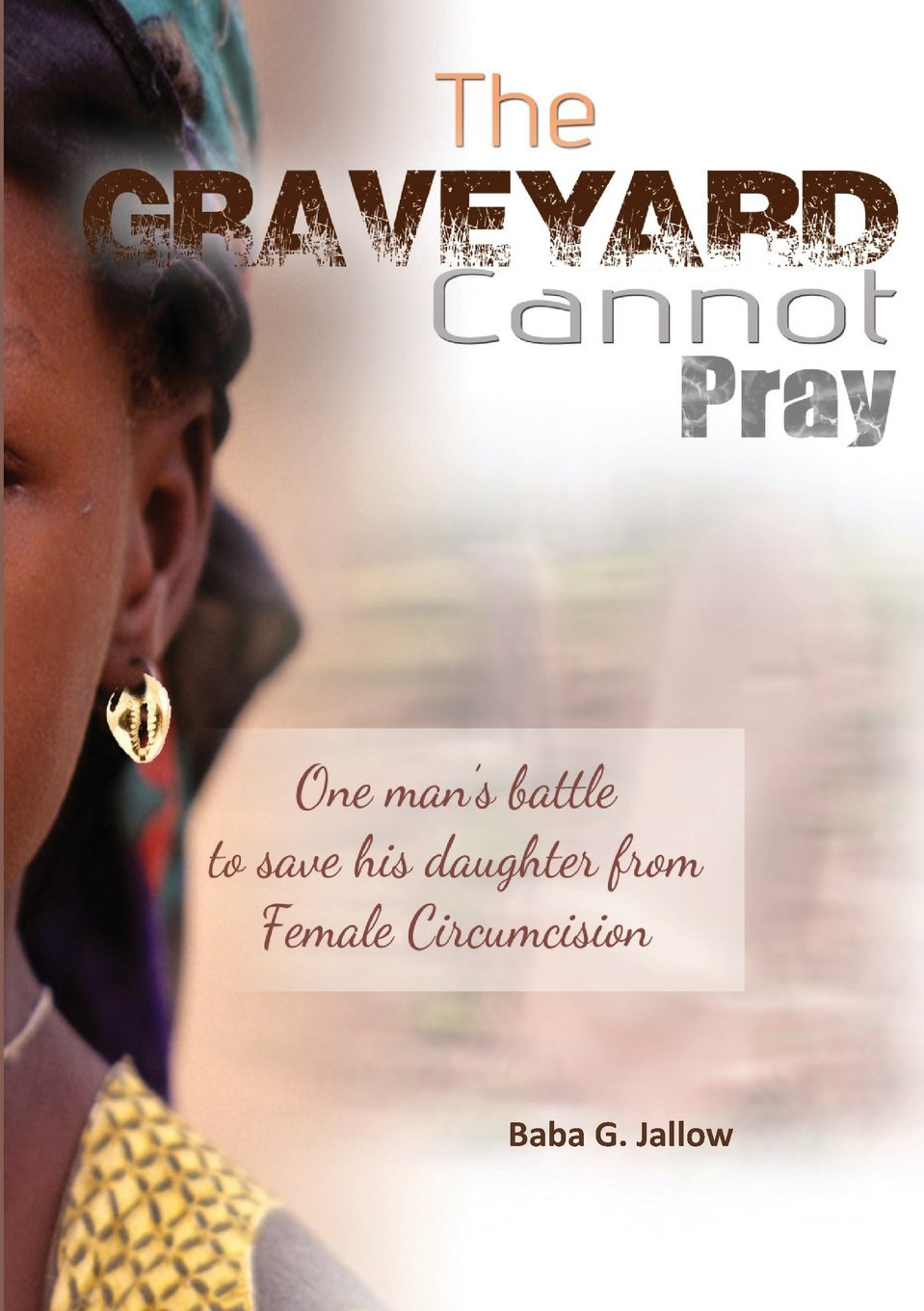 Read Online The Grave Yard Cannot Pray PDF