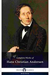 Delphi Complete Works of Hans Christian Andersen (Illustrated) (Delphi Series Seven Book 24) Kindle Edition