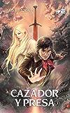 Cazador y presa: Novela de fantasía juvenil (Los moradores del cielo nº 1)