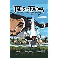 Tales from the Tundra (English): A Collection of Inuit Stories