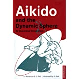 Aikido and the Dynamic Sphere: An Illustrated Introduction (Tuttle Martial Arts)