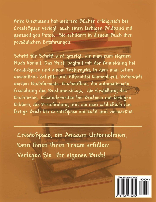 Bücher verlegen bei CreateSpace: Eine detaillierte Anleitung zum ...