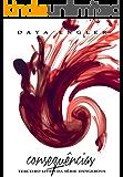 Consequências (Dangerous Livro 3)