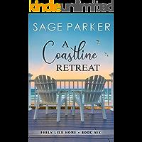 A Coastline Retreat (Feels Like Home Book 6)