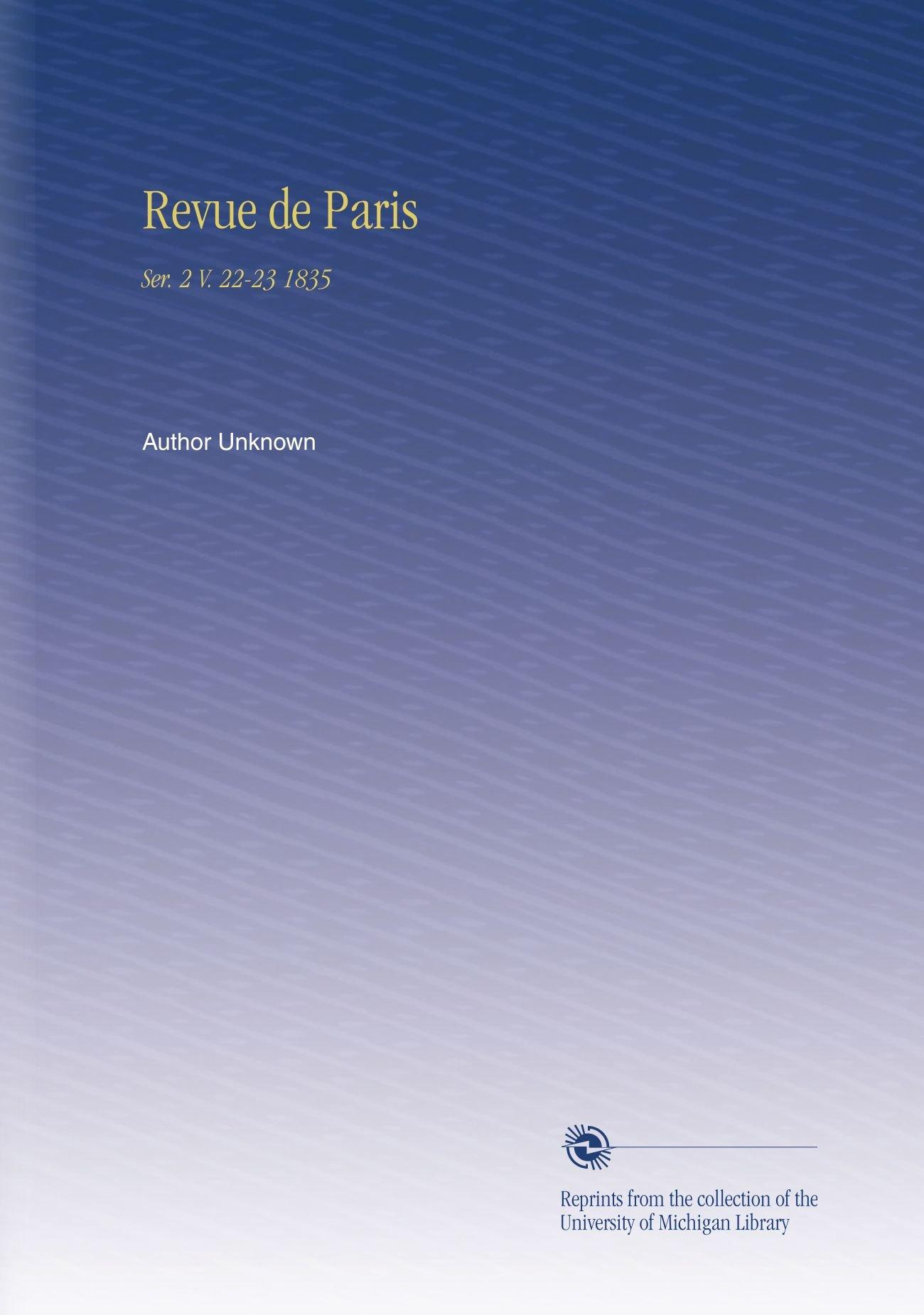 Read Online Revue de Paris: Ser. 2 V. 22-23 1835 (French Edition) pdf