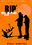 RIP² - Rest in Peace... Please! (Hellsgate Chronicles #02)