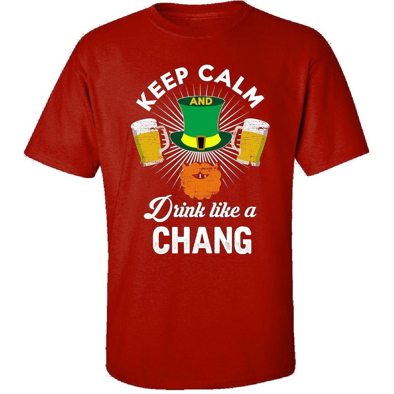 St Patricks Day Keep Calm Drink Like A Chang Irish - Adult Shirt