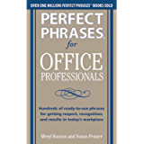 Perfect Phrases for Office Professionals: Hundreds of ready-to-use phrases for getting respect, recognition, and results…