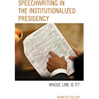 Speechwriting in the Institutionalized Presidency: Whose Line Is It?