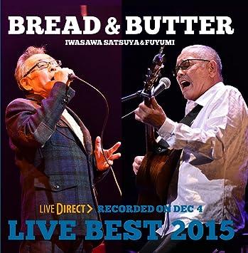 Amazon.co.jp: ブレッド&バター LIVE BEST 2015: 音楽
