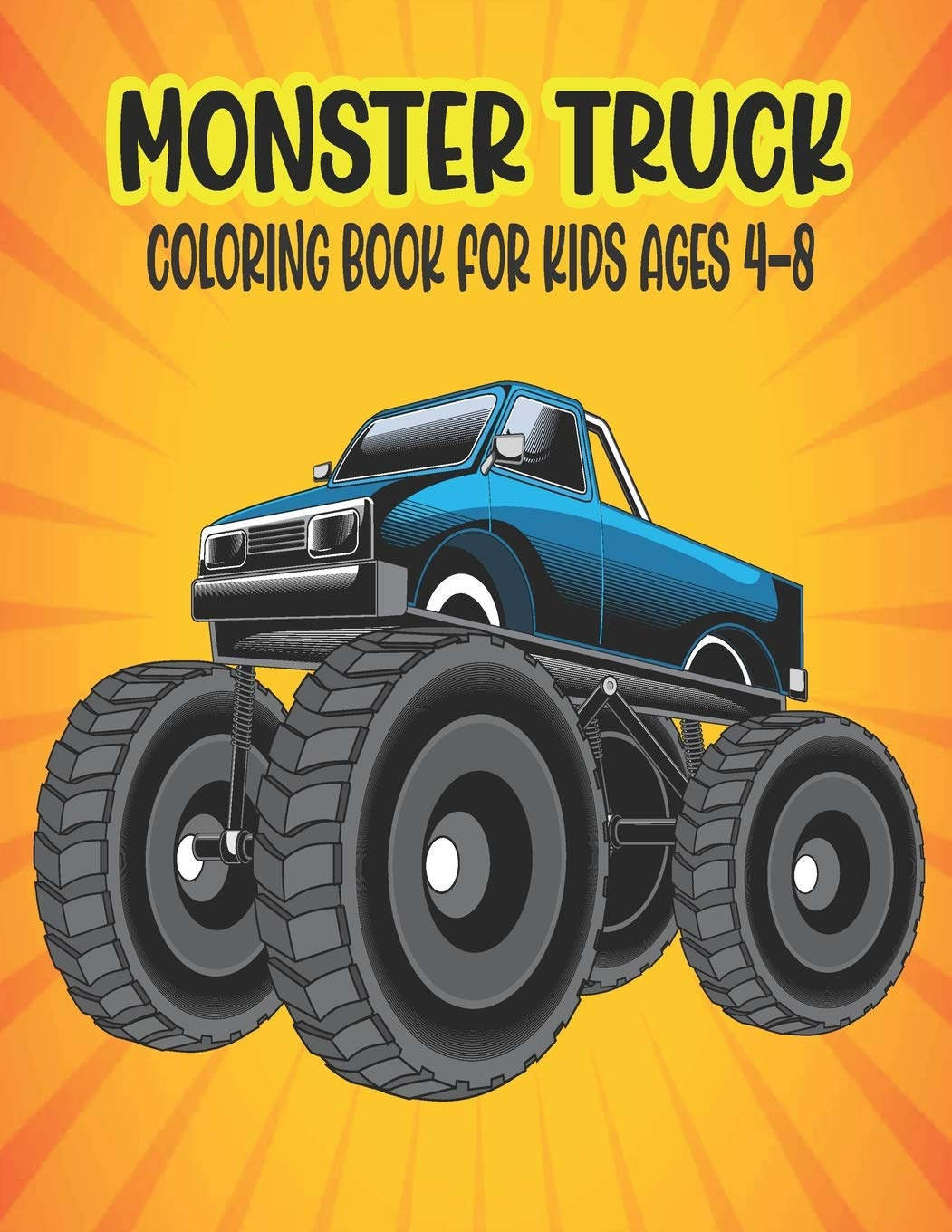 Monster Truck Coloring Book For Kids Ages 4 8 Amazing Coloring Book For Kids Ages 4 8 Filled With 50 Pages Of Monster Trucks Monster Truck Coloring Super Activity Books For Preschooler Press
