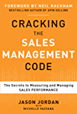 Cracking the Sales Management Code: The Secrets to Measuring and Managing Sales Performance (English Edition)