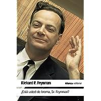 ¿Está usted de broma Sr. Feynman?: Aventuras de un curioso personaje tal como fueron referidas a Ralph Leighton (El…