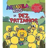 Aquarela Kids em Dez Patinhos