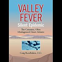 Valley Fever Silent Epidemic: The Common, Often Misdiagnosed Desert Ailment