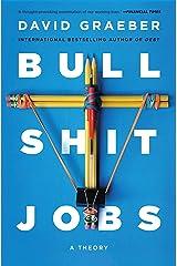 Bullshit Jobs: A Theory Kindle Edition