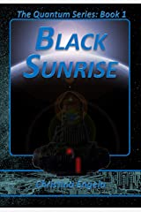 Black Sunrise: Quantum Book 1 Kindle Edition