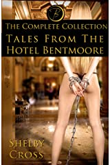 Tales from the Hotel Bentmoore: The Complete Collection (BDSM/Erotica) Kindle Edition
