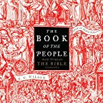 The Book of the People: How to Read the Bible | A. N. Wilson