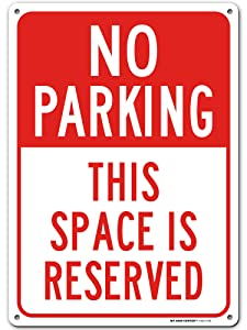 No Parking Sign, Reserved Parking Sign, Made Out of .040 Rust-Free Aluminum, Indoor/Outdoor Use, UV Protected and Fade-Resistant, 10