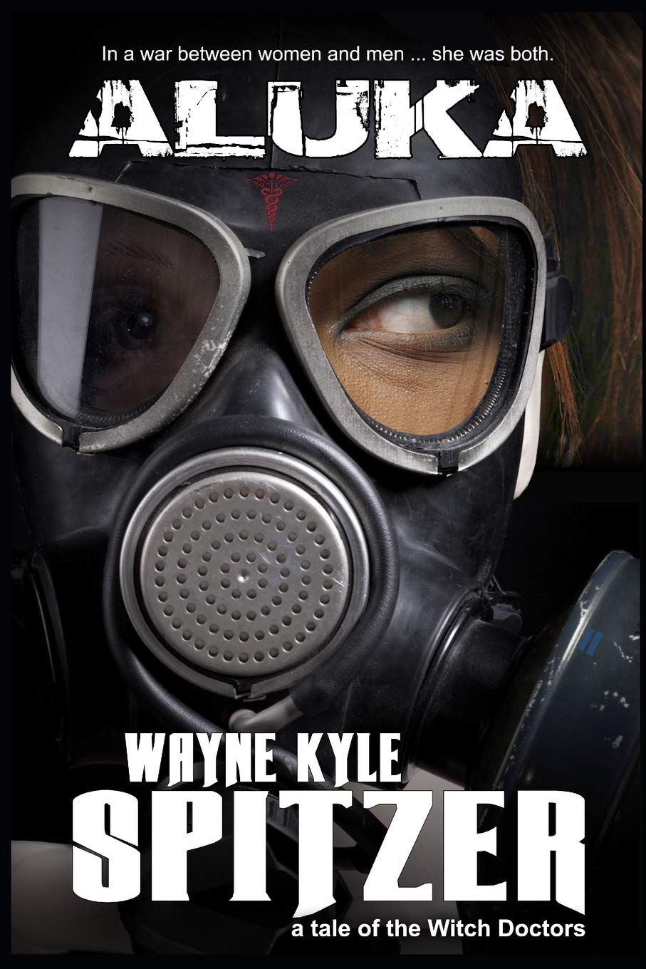 Aluka: A Tale of the Witch Doctors: Wayne Kyle Spitzer