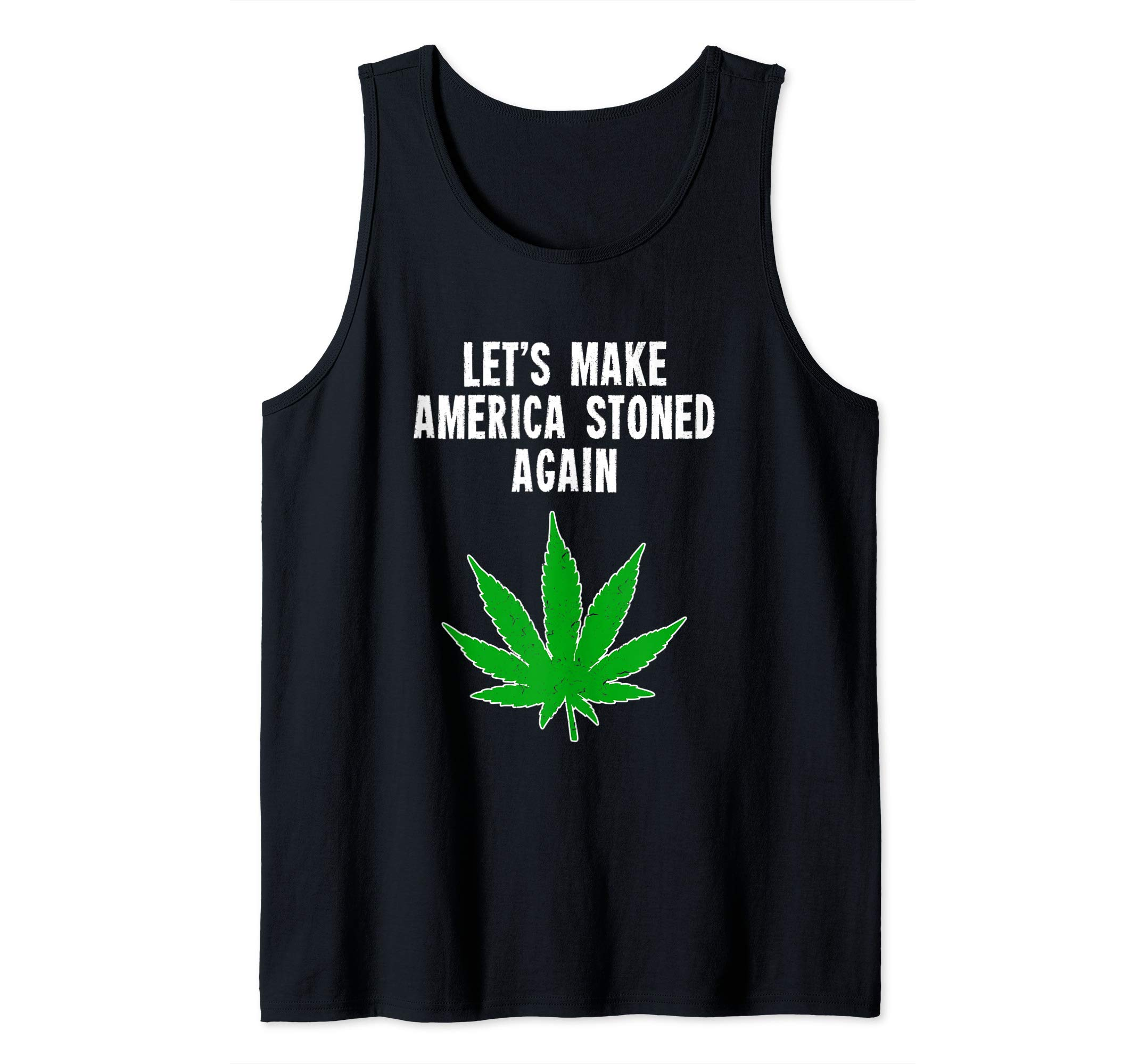 Let's Make America Stoned Again Cannabis Weed Tank Top