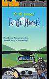 To Be Honest: LGBT Road Trip Romance (The #lovehim series Book 3)