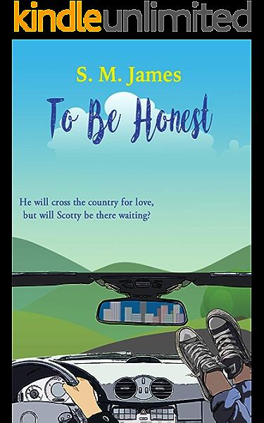 Amazon Com To Be Honest Lgbt Road Trip Romance The Lovehim Series Book 3 Ebook James S M Kindle Store