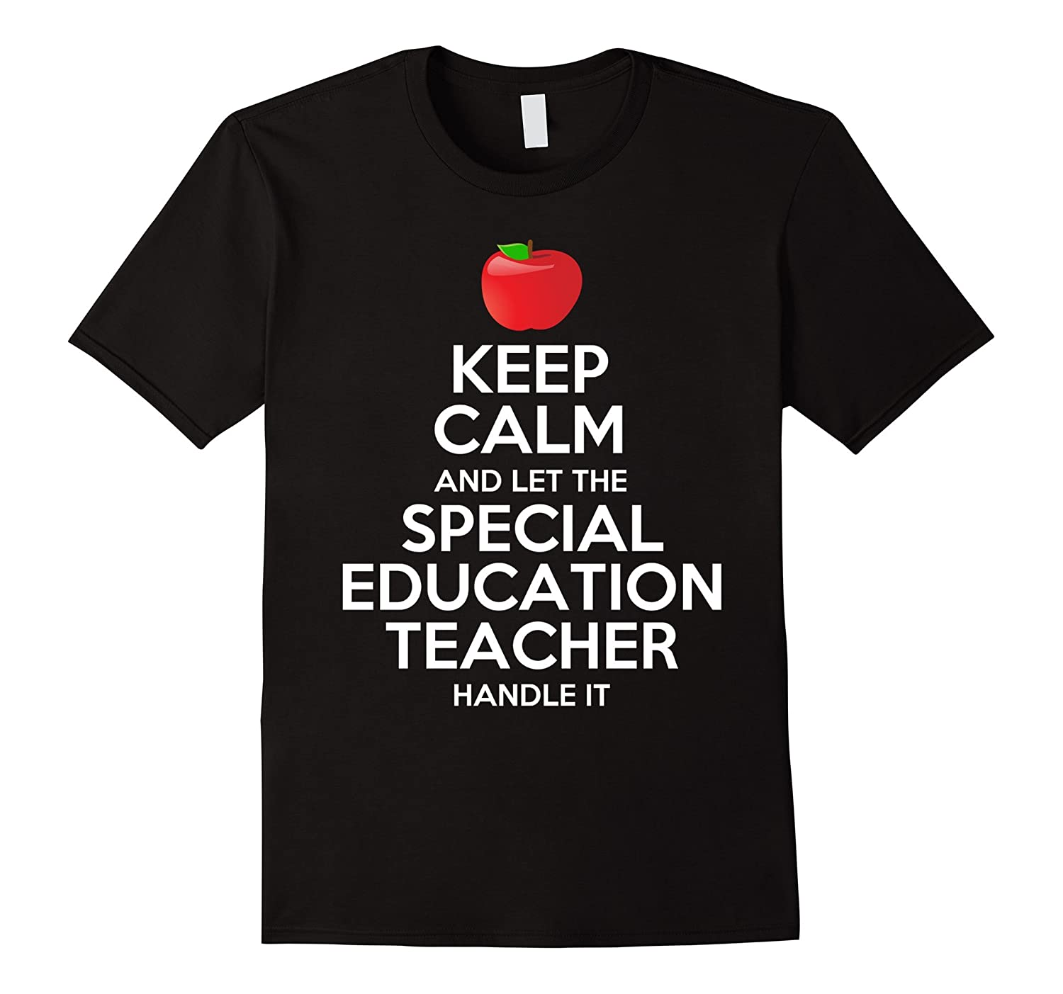 Keep Calm And Let The Special Education Teacher T Shirt Td Theteejob