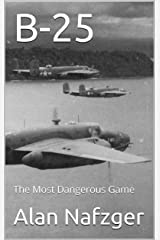B-25: The Most Dangerous Game Kindle Edition