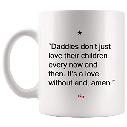 Amazon Daddies Love Children Without End Dad Mug Gift For Amazing Quotes About The Love Of Children
