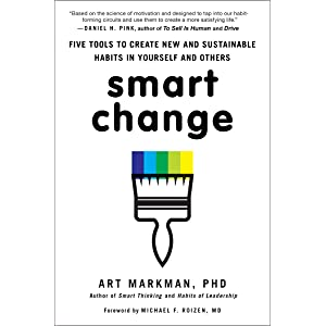 Learn more about the book, Smart Change: 5 Tools to Create Sustainable Habits in Yourself & Others